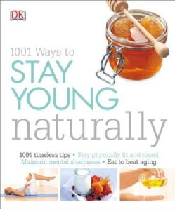 1001 Ways to Stay Young Naturally (Paperback)