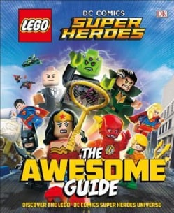 Lego DC Comics Super Heroes: The Awesome Guide (Hardcover)