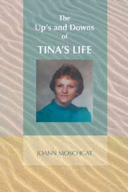 The Up's and Downs of Tina's Life (Paperback)