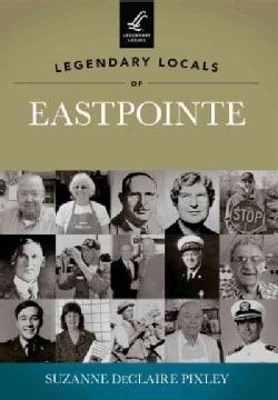 Legendary Locals of Eastpointe, Michigan (Paperback)