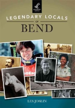 Legendary Locals of Bend (Paperback)