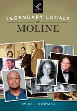 Legendary Locals of Moline (Paperback)