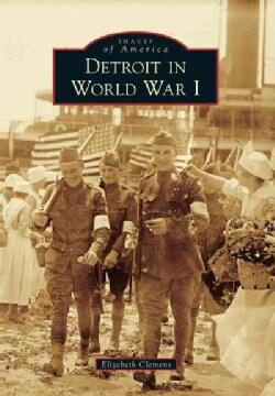 Detroit in World War I (Paperback)