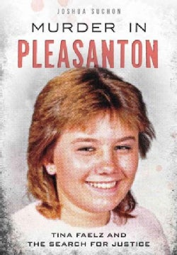 Murder in Pleasanton: Tina Faelz and the Search for Justice (Paperback)