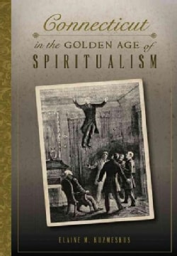 Connecticut in the Golden Age of Spiritualism (Paperback)