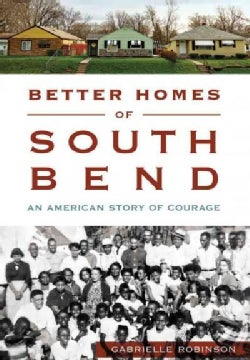 Better Homes of South Bend: An American Story of Courage (Paperback)