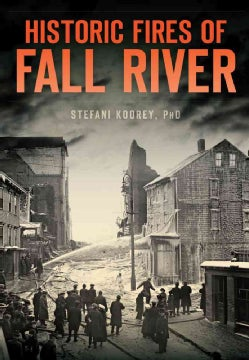 Historic Fires of Fall River (Paperback)