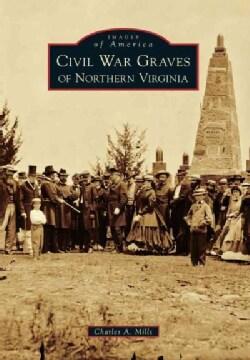 Civil War Graves of Northern Virginia (Paperback)