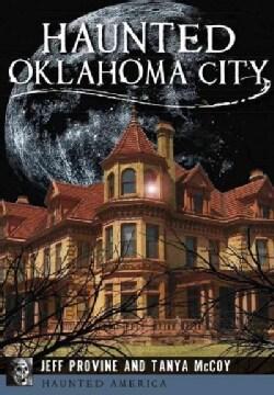 Haunted Oklahoma City (Paperback)