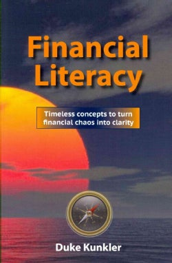 Financial Literacy: Timeless Concepts to Turn Financial Chaos into Clarity (Paperback)