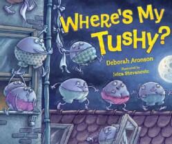 Where's My Tushy? (Hardcover)