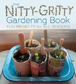 The Nitty-Gritty Gardening Book: Fun Projects for All Seasons (Hardcover)