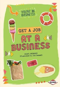 Get a Job at a Business (Hardcover)
