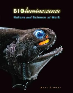 Bioluminescence: Nature and Science at Work (Hardcover)