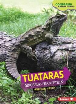 Tuataras: Dinosaur-Era Reptiles (Paperback)
