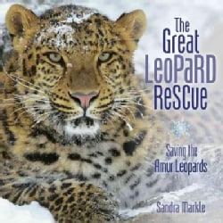 The Great Leopard Rescue: Saving the Amur Leopards (Hardcover)