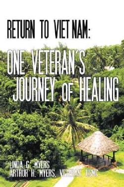 Return to Vietnam: One Veteran's Journey of Healing (Hardcover)
