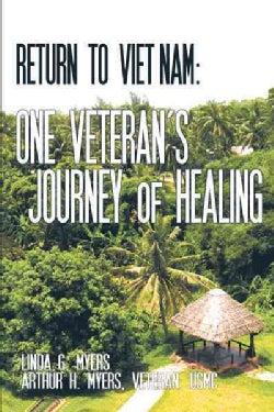 Return to Vietnam: One Veteran's Journey of Healing (Paperback)