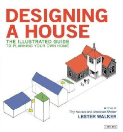 Designing a House: The Illustrated Guide to Planning Your Own Home (Paperback)