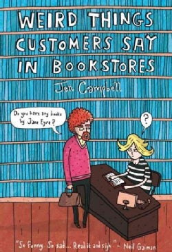 Weird Things Customers Say in Bookstores (Paperback)