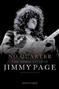 No Quarter: The Three Lives of Jimmy Page (Hardcover)