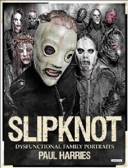 Slipknot: Dysfunctional Family Portraits (Paperback)