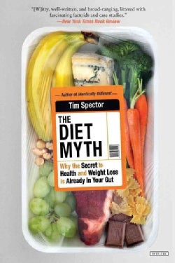The Diet Myth: Why the Secret to Health and Weight Loss Is Already in Your Gut (Paperback)
