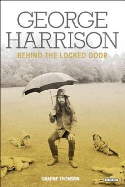 George Harrison: Behind the Locked Door (Paperback)