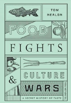 Food Fights & Culture Wars: A Secret History of Taste (Hardcover)