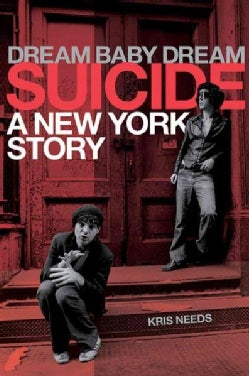 Dream Baby Dream: Suicide: A New York Story (Hardcover)