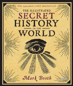 The Illustrated Secret History of the World (Hardcover)