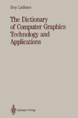 The Dictionary of Computer Graphics Technology and Applications (Paperback)