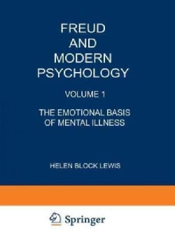 Freud and Modern Psychology: The Emotional Basis of Mental Illness (Paperback)