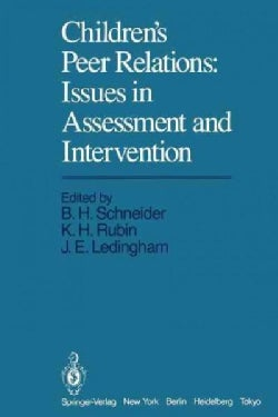 Children's Peer Relations: Issues in Assessment and Intervention (Paperback)