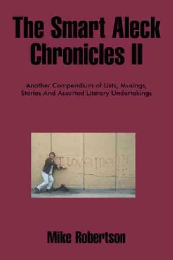 The Smart Aleck Chronicles II (Paperback)
