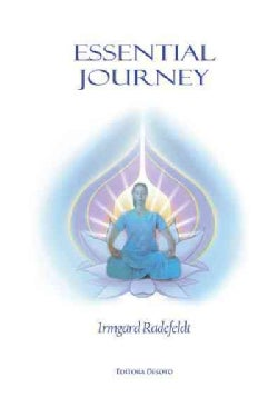 Essential Journey: Exaltation of Existence for Spiritual Enlightenment (Hardcover)