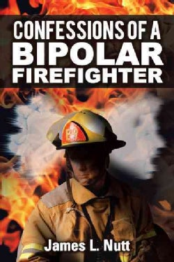 Confessions of a Bipolar Firefighter (Paperback)