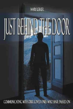 Just Behind the Door: Communicating With Our Loved Ones Who Have Passed on (Hardcover)