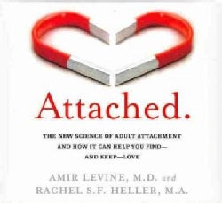 Attached: The New Science of Adult Attachment and How It Can Help You Find - and Keep - Love (CD-Audio)