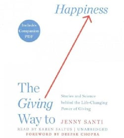 The Giving Way to Happiness: Stories and Science Behind the Life-Changing Power of Giving (CD-Audio)