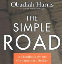 The Simple Road: A Handbook for the Contemporary Seeker (CD-Audio)