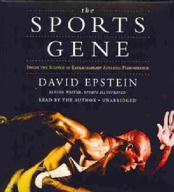 The Sports Gene: Inside the Science of Extraordinary Athletic Performance (CD-Audio)