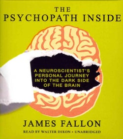 The Psychopath Inside: A Neuroscientist's Personal Journey into the Dark Side of the Brain (CD-Audio)