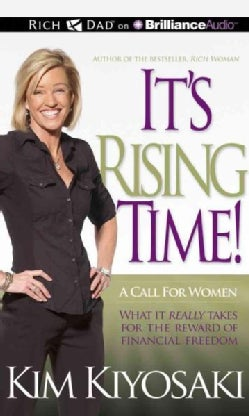 It's Rising Time!: What It Really Takes for the Reward of Financial Freedom (CD-Audio)