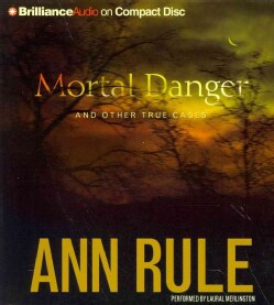 Mortal Danger: And Other True Cases (CD-Audio)