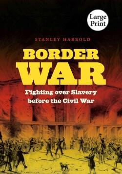 Border War: Fighting over Slavery Before the Civil War (Paperback)