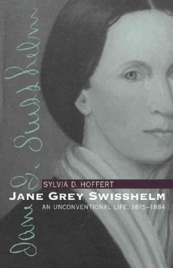 Jane Grey Swisshelm: An Unconventional Life, 1815-1884 (Paperback)