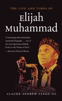 The Life and Times of Elijah Muhammad (Paperback)