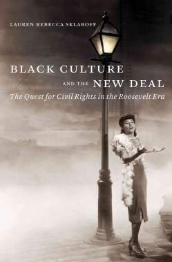Black Culture and the New Deal: The Quest for Civil Rights in the Roosevelt Era (Paperback)