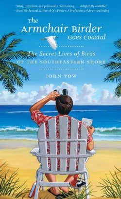 The Armchair Birder Goes Coastal: The Secret Lives of Birds of the Southeastern Shore (Paperback)